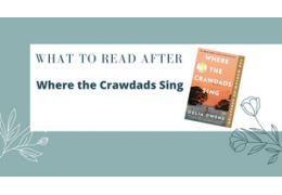 """What Books to Read After """"Where the Crawdads Sing"""""""