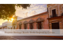 Hispanic Heritage Month: Popular Books Influenced by the Spanish Language and Latino Culture